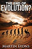 The End of Evolution?: - Urgent & Unasked Questions
