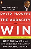 The Audacity to Win: How Obama Won by David Plouffe (2010) Paperback