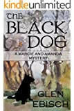 The Black Dog (Marcie and Amanda Mysteries)