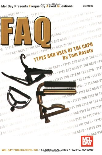 Mel Bay Faq: Types And Uses Of The Capo