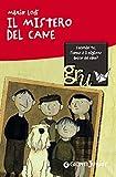 Il mistero del cane (GRU. Giunti ragazzi universale) (Italian Edition)