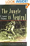 The Jungle is Neutral: A Soldier's Tw...