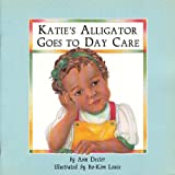 img - for Katie's Alligator Goes to Day Care book / textbook / text book