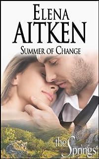 (FREE on 8/11) Summer Of Change: Contemporary Small Town Romance by Elena Aitken - http://eBooksHabit.com