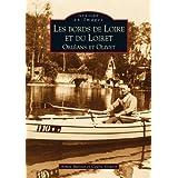 Les bords de Loire et du Loiret - Orléans et Olivet