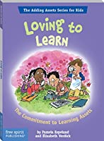 Loving To Learn: The Commitment to Learning Assets (The Adding Assets Series for Kids) (English Edition)