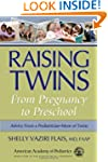 Raising Twins: From Pregnancy to Pres...