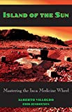 Island of the Sun: Mastering the Inca Medicine Wheel