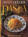 Vegetarian Pasta: An Earthly Delight Cookbook (Earthly Delight Cookbook Series) (020718805X) by Spieler, Marlene