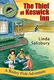 The Thief at Keswick Inn (Bailey Fish Adventures)