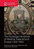 img - for The Routledge Handbook of Maritime Trade around Europe 1300-1600: Commercial Networks and Urban Autonomy (Routledge History Handbooks) book / textbook / text book