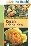 Rosen schneiden: Schnitt f�r Schnitt