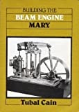 img - for Building the Beam Engine Mary book / textbook / text book