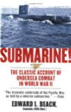 Submarine! The Classic Account of Undersea Combat in World War II
