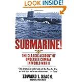 Submarine! The Classic Account of Undersea Combat in World War II