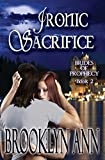 Ironic Sacrifice (Brides of Prophecy Book 2)