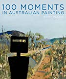 Barry Pearce 100 Moments of Australian Painting from the Art Gallery of New South Wales