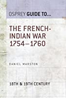 The French-Indian War 1754-1760 (Essential Histories series Book 44) (English Edition)