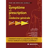 Du symptôme à la prescription en médecine générale: Symptômes - Diagnostic - Thérapeutique