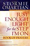 OMARTIAN STORMIE JUST ENOUGH LIGHT FOR THE STEP IM ON BOOK OF PRAYERS