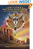 Lost Cities & Ancient Mysteries of the Southwest (Lost Cities Series)