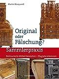 Image de Original oder Fälschung?: Restaurierte Möbel bewerten - Plagiate erkennen (Sammlerpraxis)