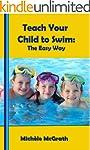 Teach your Child to Swim: The Easy Wa...