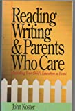 Reading, Writing, & Parents Who Care (0896938867) by John Koster