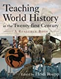 img - for Teaching World History in the Twenty-first Century: A Resource Book (Sources and Studies in World History) book / textbook / text book