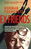 Ex-Friends: Falling Out With Allen Ginsberg, Lionel & Diana Trilling, Lillian Hellman, Hannah Arendt, and Norman Mailer (1893554171) by Podhoretz, Norman