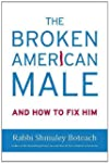 The Broken American Male: And How to...