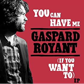 GASPART ROYANT – You can have me (If you want to )