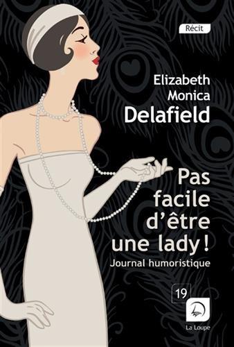 Pas facile d'être une lady ! : journal humoristique