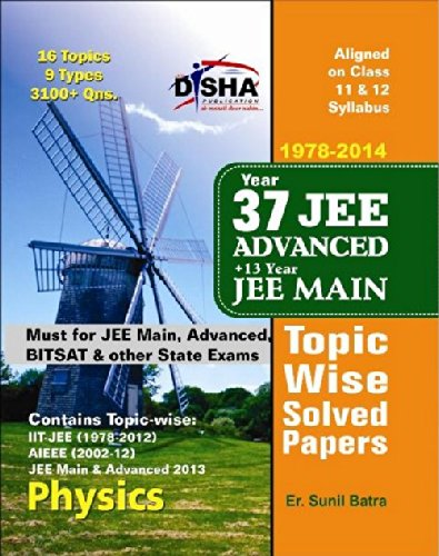 37 Years IIT-JEE Advanced + 13 yrs JEE Main Topic-wise Solved Paper PHYSICS