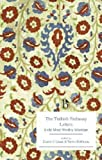 The Turkish Embassy Letters (Broadview Editions)