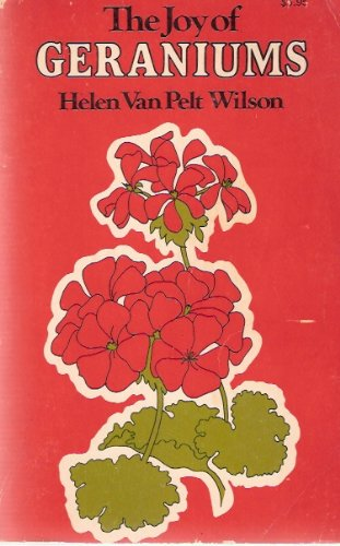 The Joy of Geraniums, Helen Van Pelt Wilson