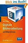 Digitale Bildverarbeitung: und Bildge...