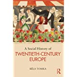 A Social History of Twentieth-Century Europe