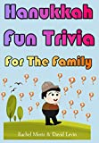 Hanukkah Fun Trivia For The Family: Interactive - Test Yourself about Chanukkah