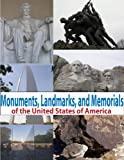 Monuments, Landmarks, and Memorials of the United States: a picture guide to DC monuments, US monuments, National Landmarks and more!