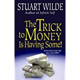 The Trick to Money Is Having Some ~ Stuart Wilde