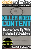 KILLER VIDEO CONTENT: How to Come Up With Unlimited Video Ideas (English Edition)