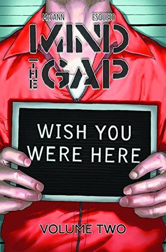 Mind The Gap Volume 2: Wish You Were Here TP