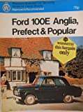 Ford 100E Anglia,Prefect and Popular,including Escort and Squire Estate cars and 5-and 7-cwt vans (Illustrated car servicing series for owner drivers) Denis Kaberry