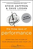 img - for The Three Laws of Performance: Rewriting the Future of Your Organization and Your Life [Paperback] [2011] 1 Ed. Steve Zaffron, Dave Logan book / textbook / text book