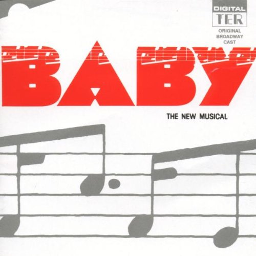 BABY, The New Musical by Original Broadway Cast
