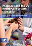 img - for Pharmacy and the US Healthcare System book / textbook / text book