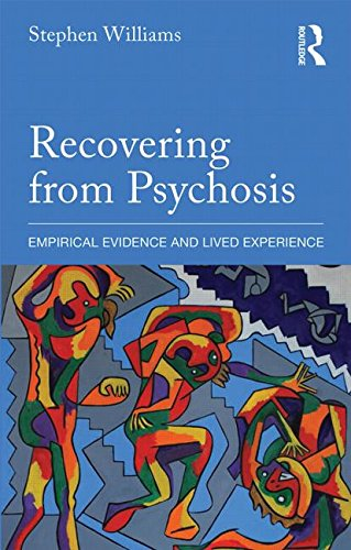 Recovering from Psychosis: Empirical Evidence and Lived Experience