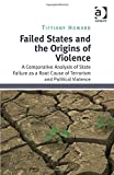 Failed States and the Origins of Violence: A Comparative Analysis of State Failure as a Root Cause of Terrorism and Political Violence