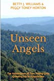 img - for Unseen Angels: The Adventures of Two Young Girls Growing Up in Appalachia book / textbook / text book